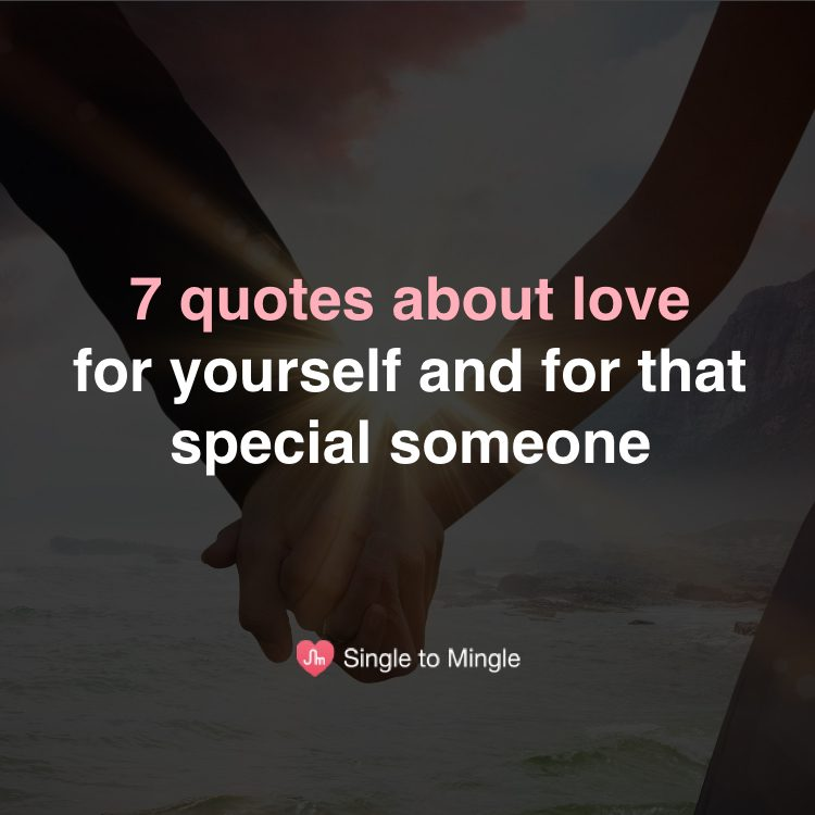 7 quotes about love for yourself and for someone special