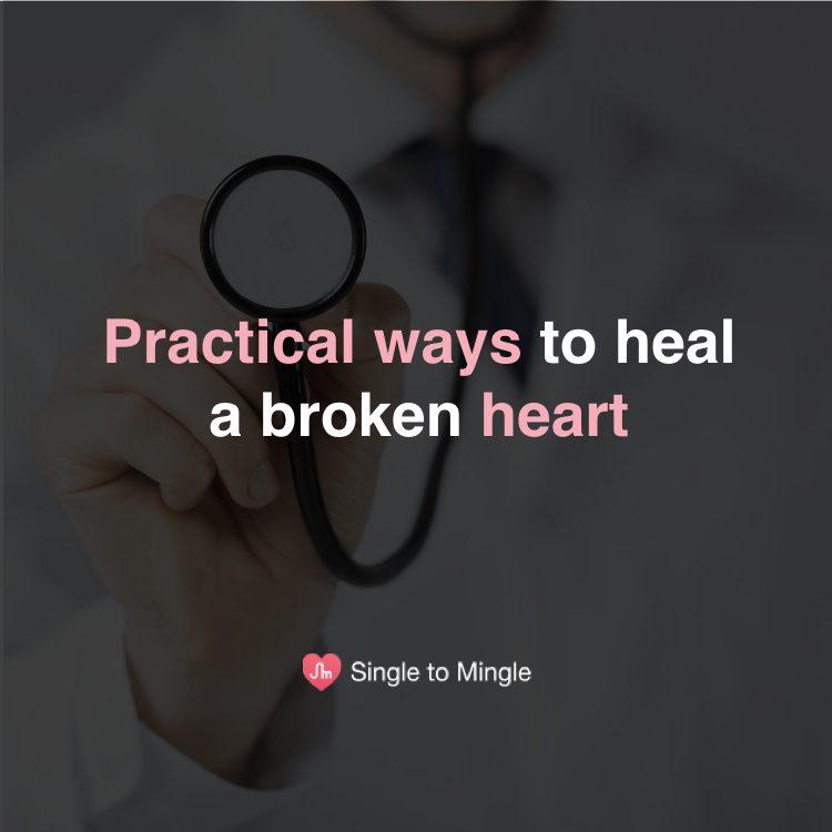 Practical ways to heal a broken heart